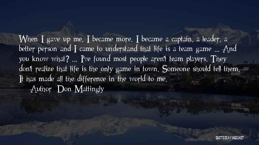 I Don't Understand Life Quotes By Don Mattingly