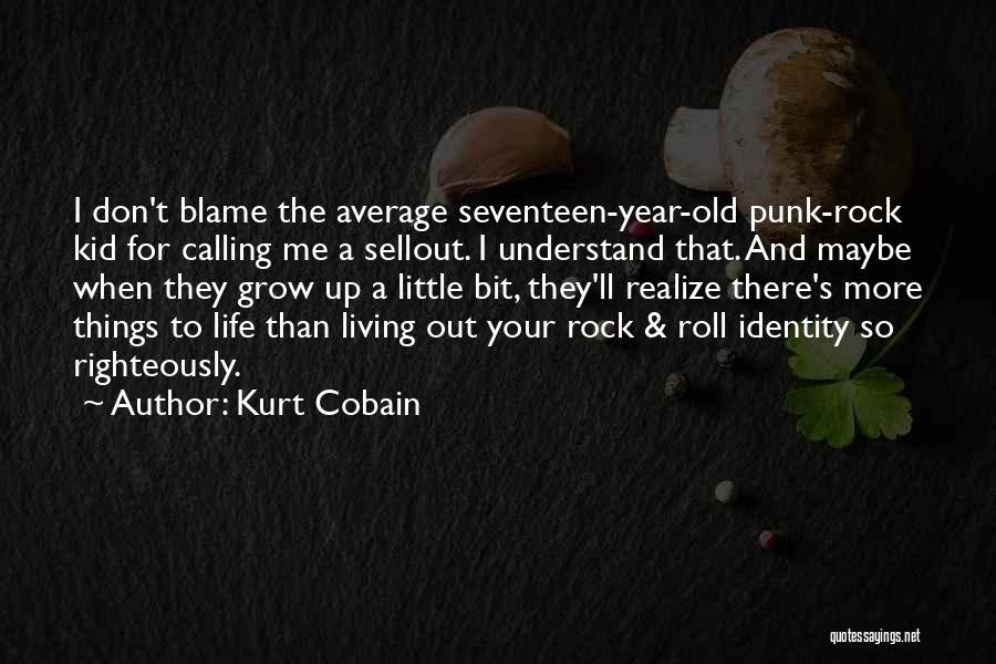 I Don't Understand Life Quotes By Kurt Cobain