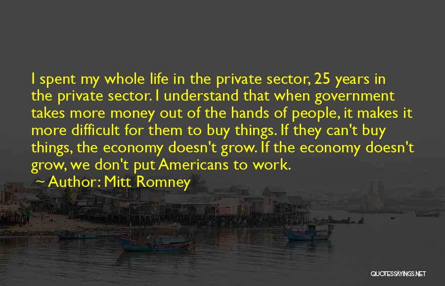 I Don't Understand Life Quotes By Mitt Romney