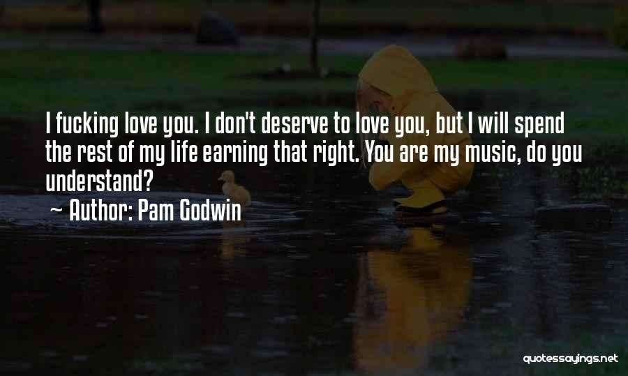 I Don't Understand Life Quotes By Pam Godwin