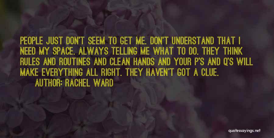 I Don't Understand Life Quotes By Rachel Ward