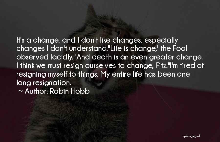 I Don't Understand Life Quotes By Robin Hobb