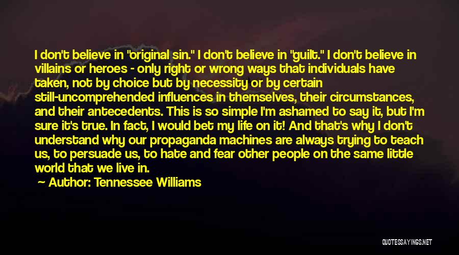 I Don't Understand Life Quotes By Tennessee Williams