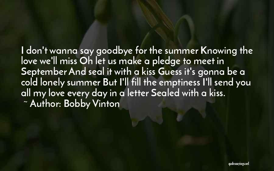 I Don't Wanna Miss U Quotes By Bobby Vinton