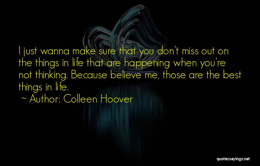 I Don't Wanna Miss U Quotes By Colleen Hoover