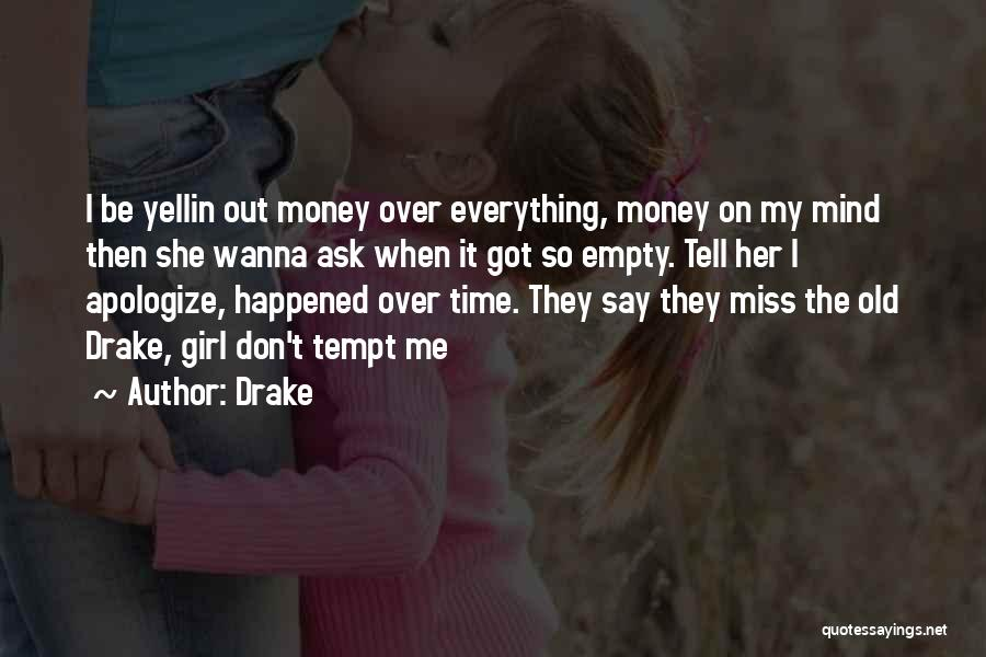 I Don't Wanna Miss U Quotes By Drake