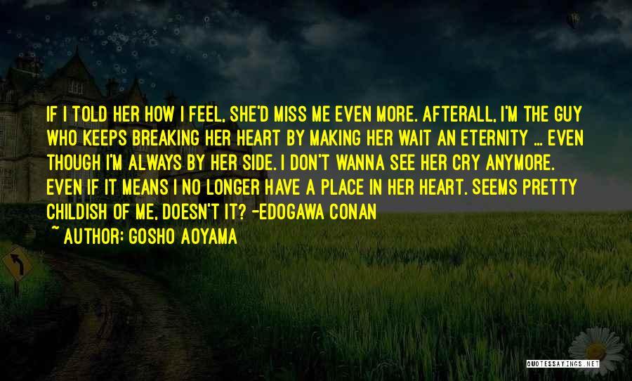 I Don't Wanna Miss U Quotes By Gosho Aoyama