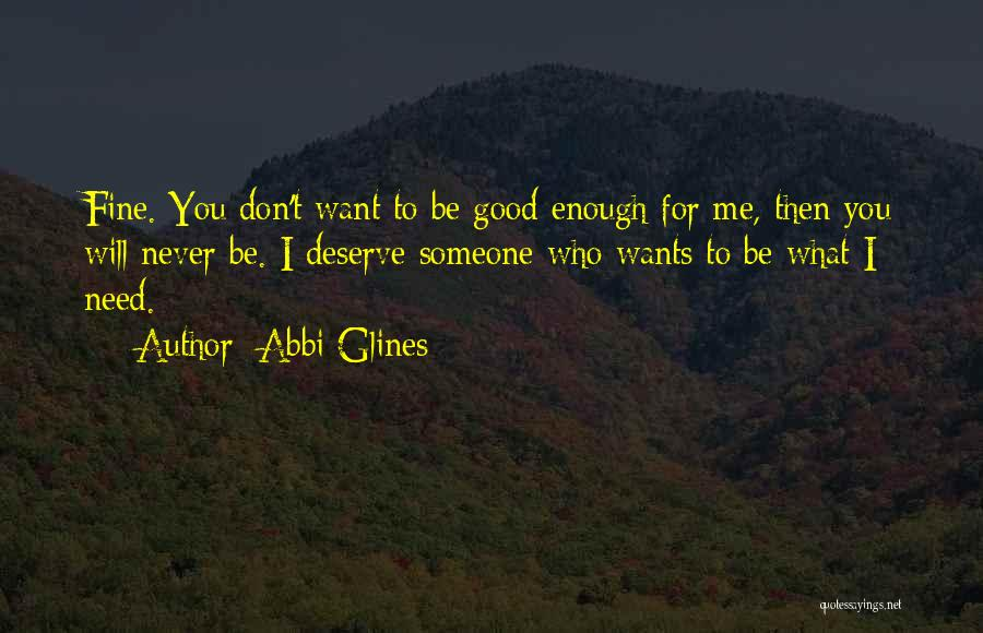 I Don't Want Someone Who Quotes By Abbi Glines
