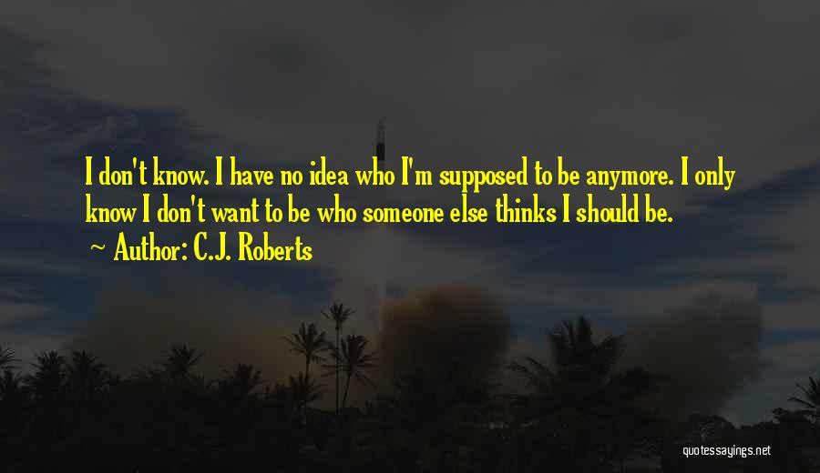 I Don't Want Someone Who Quotes By C.J. Roberts