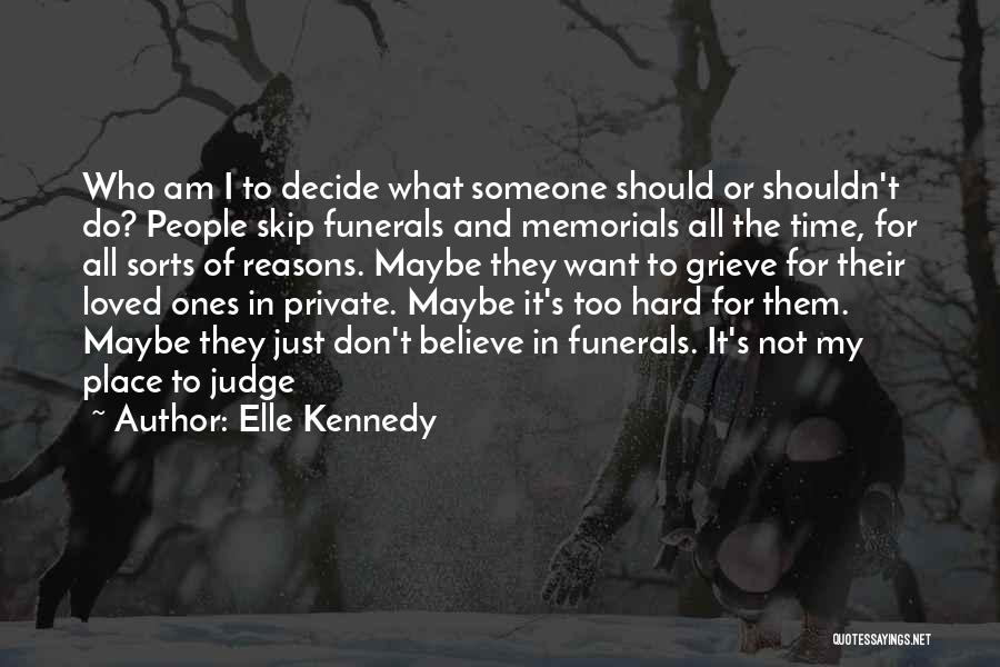 I Don't Want Someone Who Quotes By Elle Kennedy