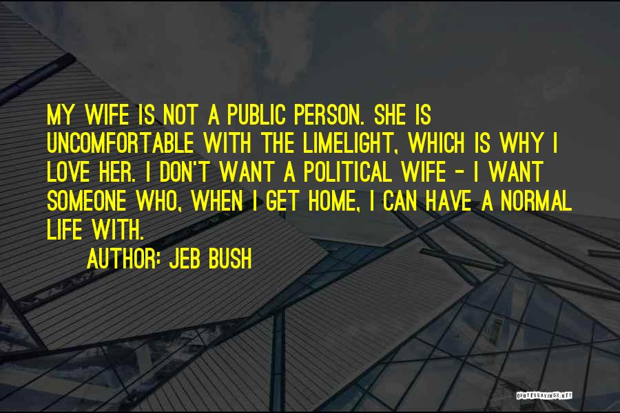 I Don't Want Someone Who Quotes By Jeb Bush