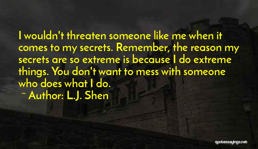 I Don't Want Someone Who Quotes By L.J. Shen