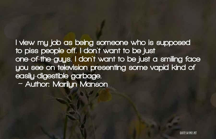 I Don't Want Someone Who Quotes By Marilyn Manson
