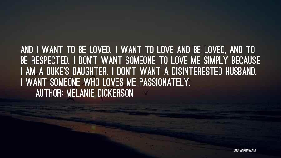 I Don't Want Someone Who Quotes By Melanie Dickerson