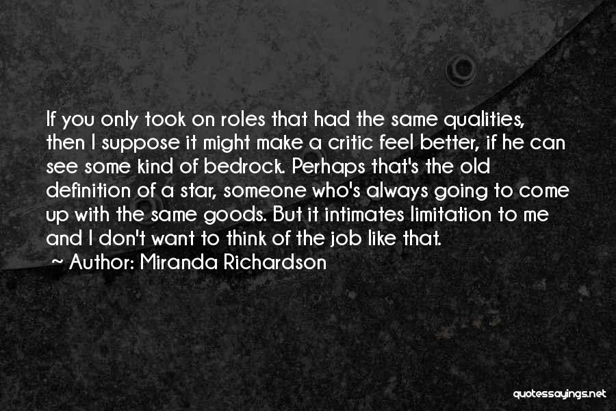 I Don't Want Someone Who Quotes By Miranda Richardson