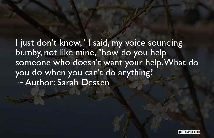 I Don't Want Someone Who Quotes By Sarah Dessen