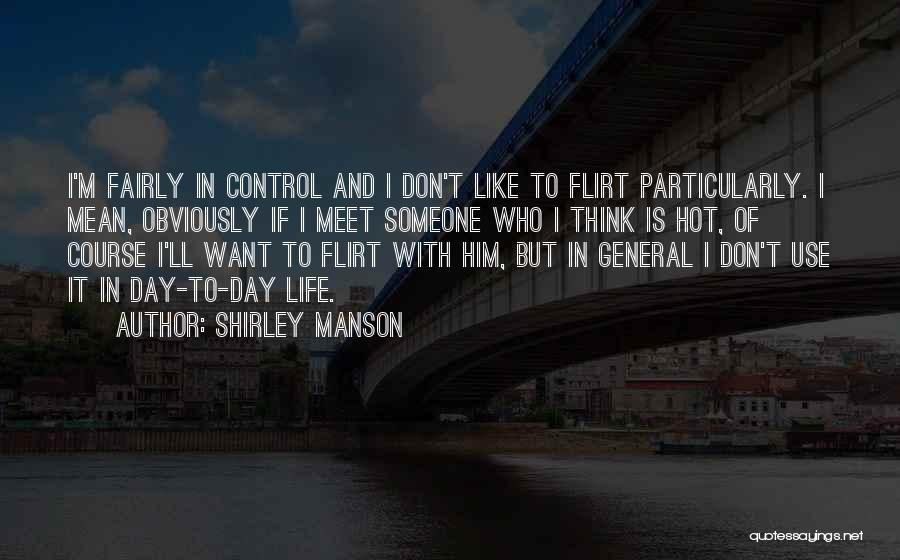 I Don't Want Someone Who Quotes By Shirley Manson