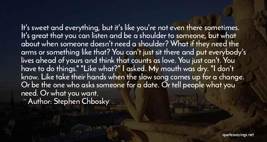 I Don't Want Someone Who Quotes By Stephen Chbosky