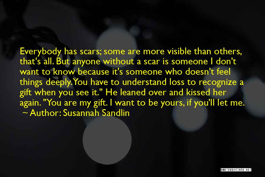 I Don't Want Someone Who Quotes By Susannah Sandlin