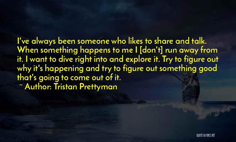 I Don't Want Someone Who Quotes By Tristan Prettyman