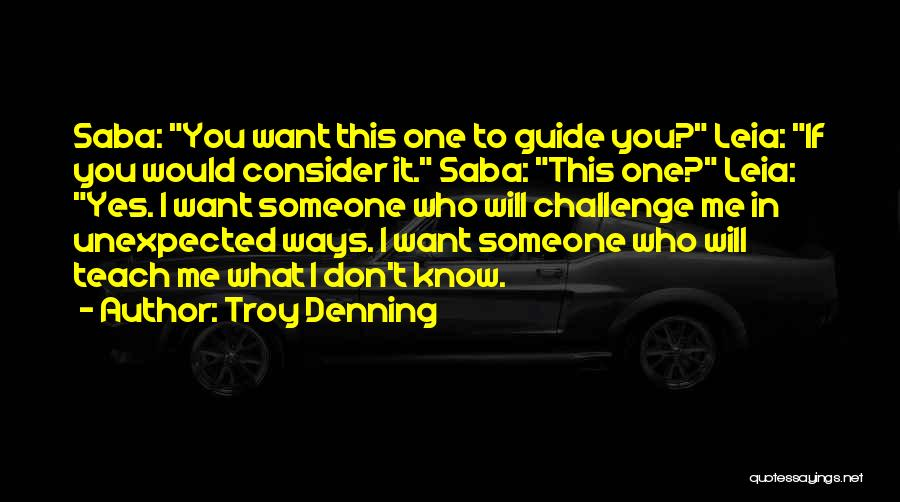 I Don't Want Someone Who Quotes By Troy Denning