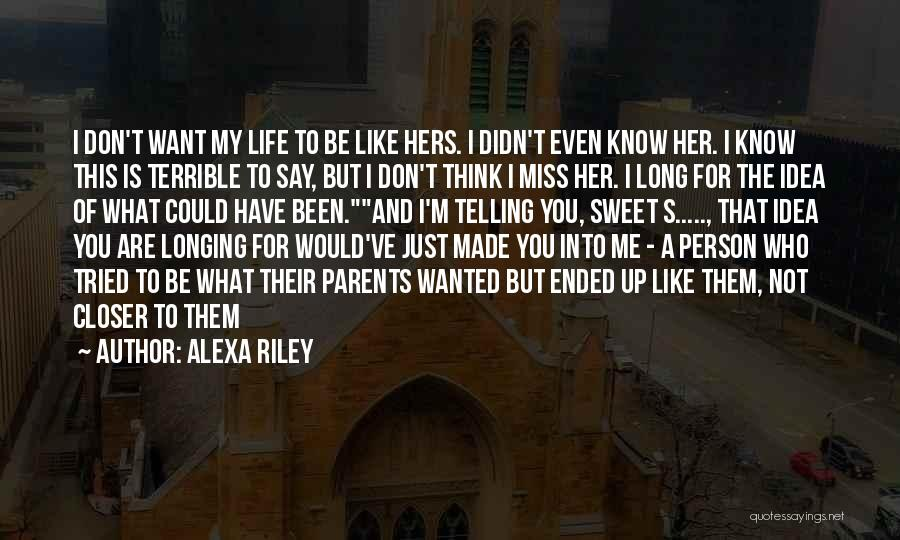 I Don't Want To Be Like Them Quotes By Alexa Riley