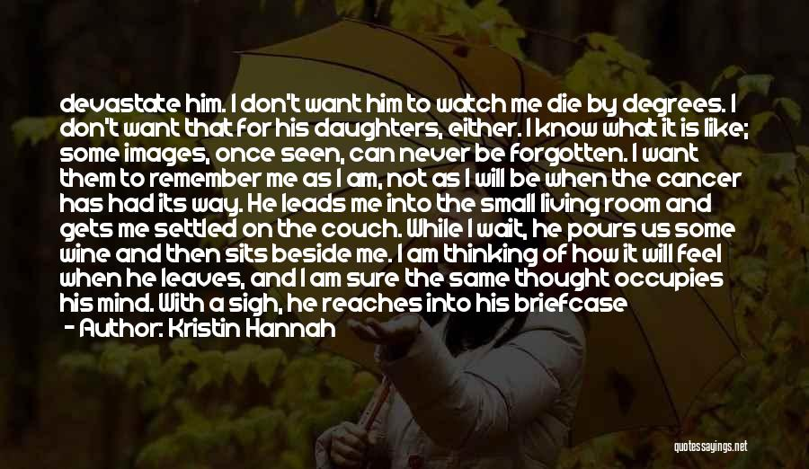 I Don't Want To Be Like Them Quotes By Kristin Hannah