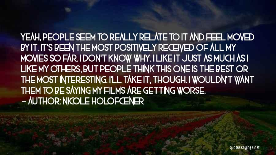 I Don't Want To Be Like Them Quotes By Nicole Holofcener