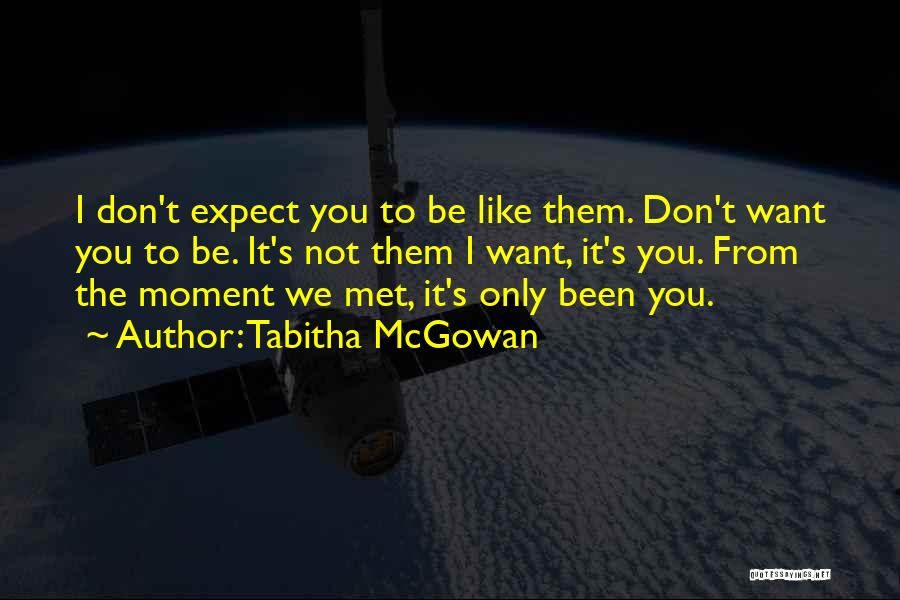 I Don't Want To Be Like Them Quotes By Tabitha McGowan
