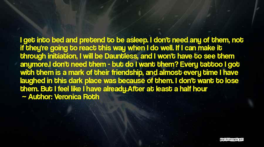 I Don't Want To Be Like Them Quotes By Veronica Roth