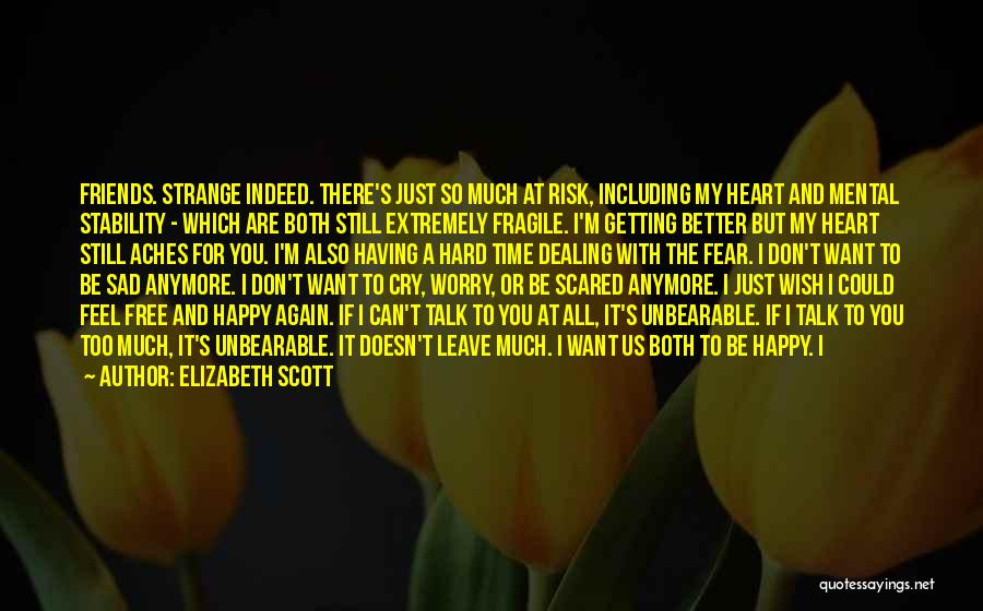 I Don't Want To Hurt Anyone Quotes By Elizabeth Scott