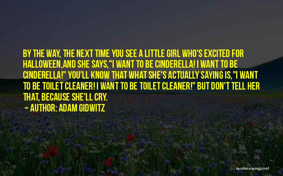I Don't Want To See You Cry Quotes By Adam Gidwitz