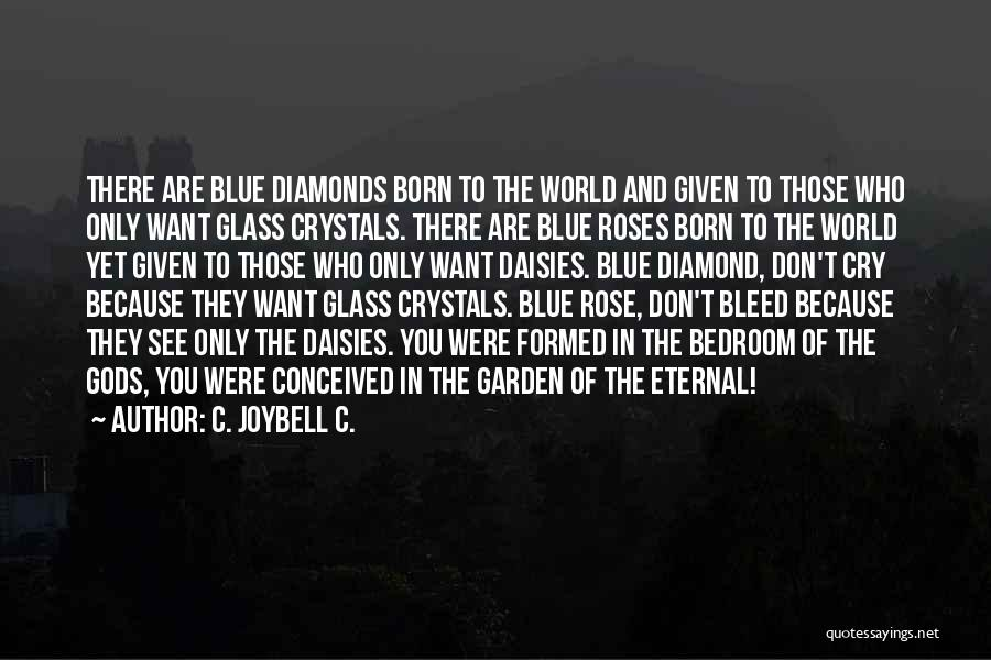 I Don't Want To See You Cry Quotes By C. JoyBell C.