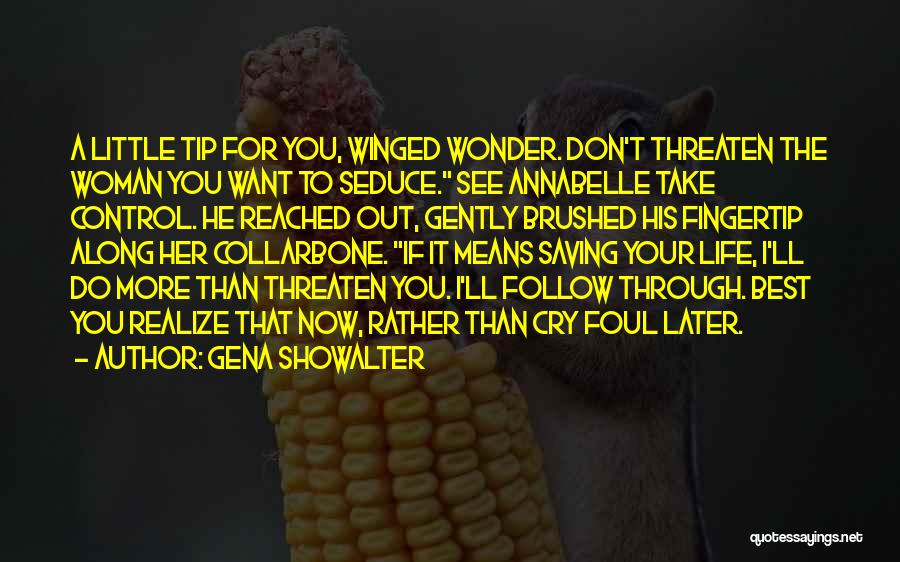I Don't Want To See You Cry Quotes By Gena Showalter