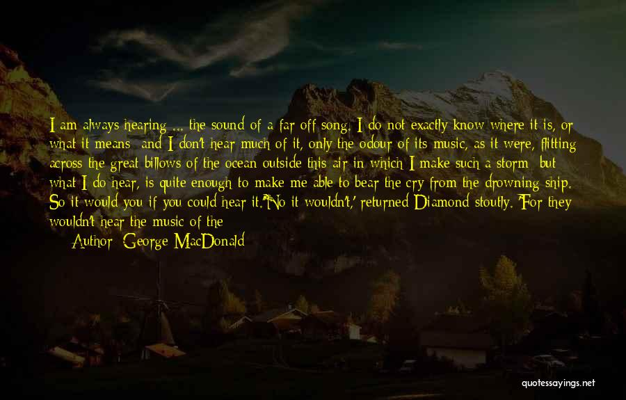 I Don't Want To See You Cry Quotes By George MacDonald