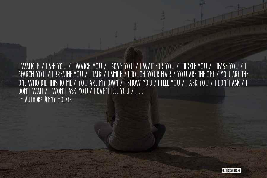 I Don't Want To See You Cry Quotes By Jenny Holzer