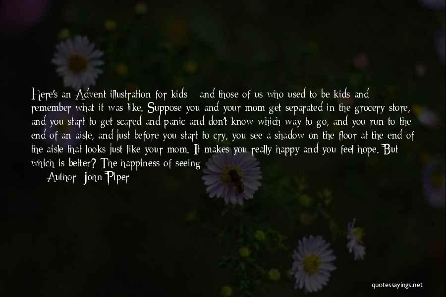 I Don't Want To See You Cry Quotes By John Piper