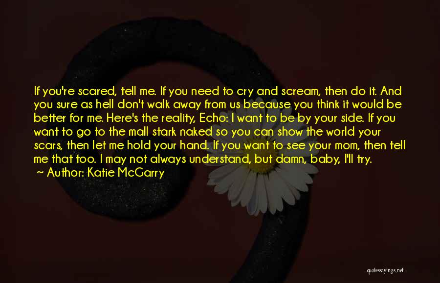 I Don't Want To See You Cry Quotes By Katie McGarry