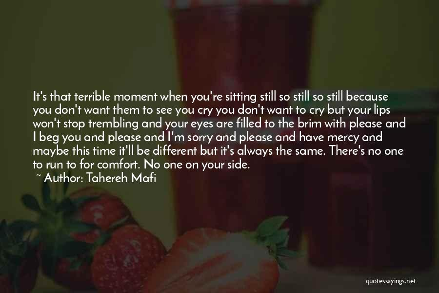 I Don't Want To See You Cry Quotes By Tahereh Mafi