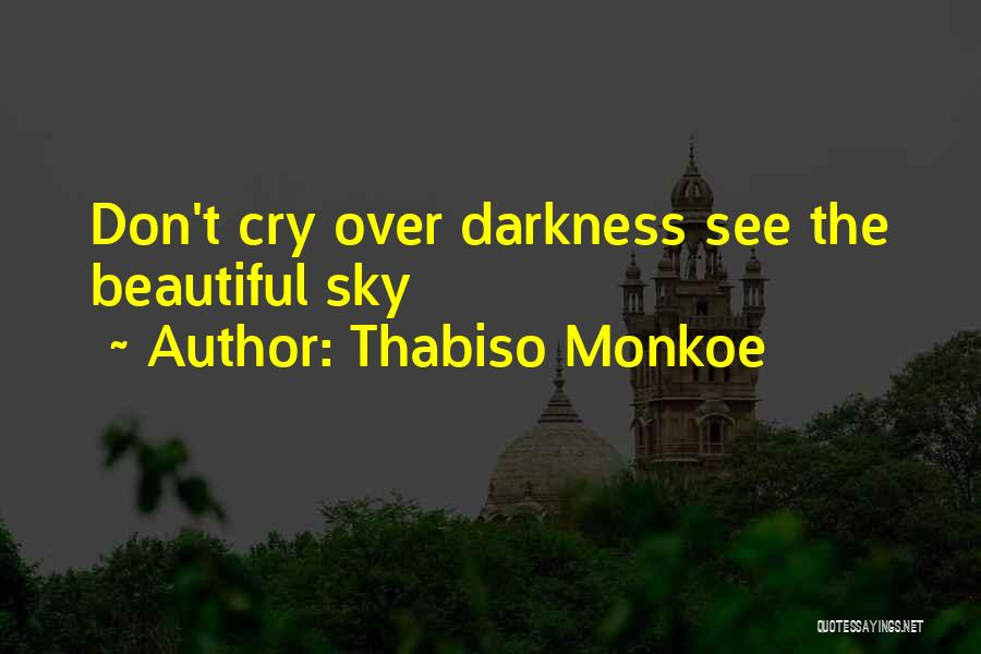 I Don't Want To See You Cry Quotes By Thabiso Monkoe