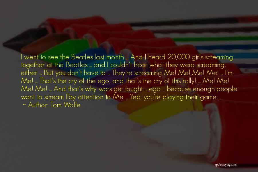 I Don't Want To See You Cry Quotes By Tom Wolfe