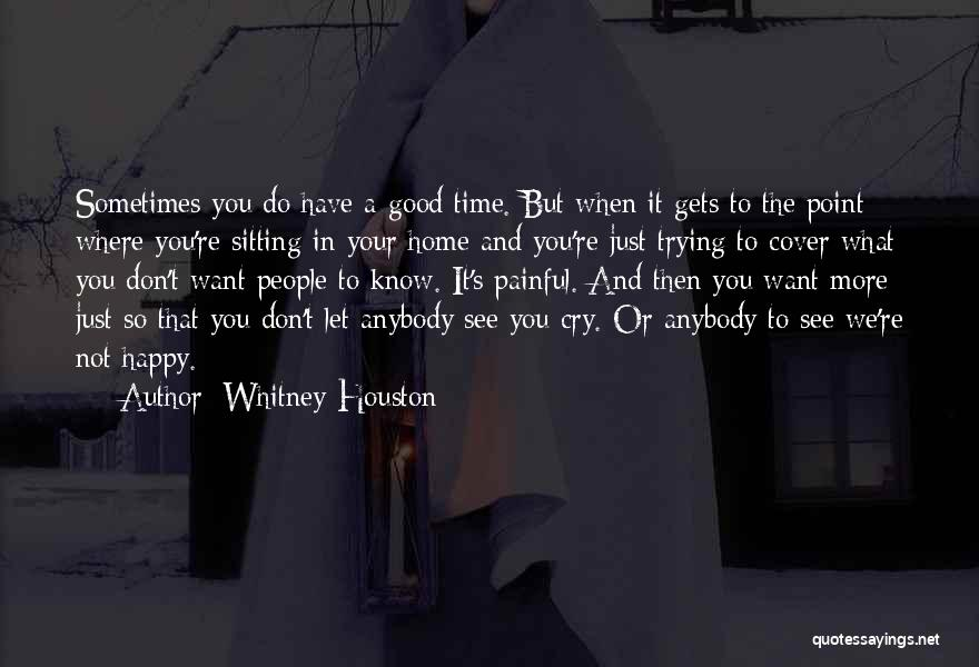 I Don't Want To See You Cry Quotes By Whitney Houston