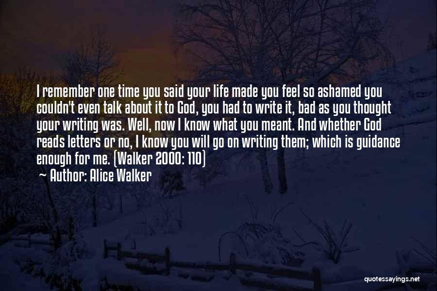 I Feel Bad Now Quotes By Alice Walker