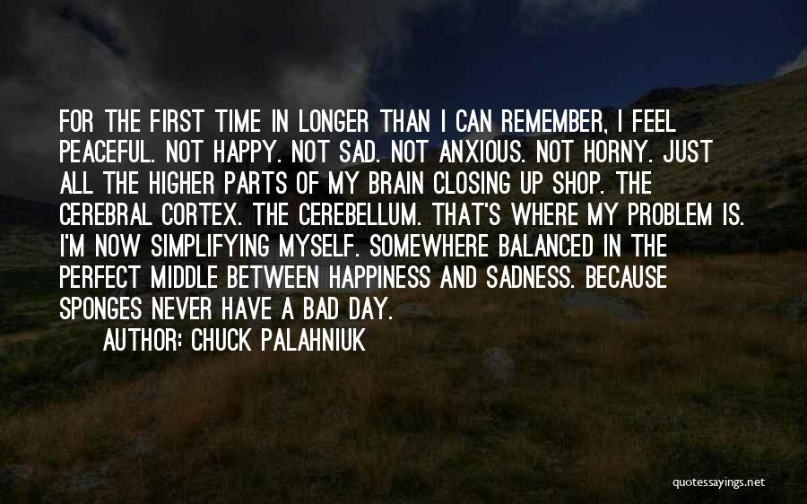 I Feel Bad Now Quotes By Chuck Palahniuk