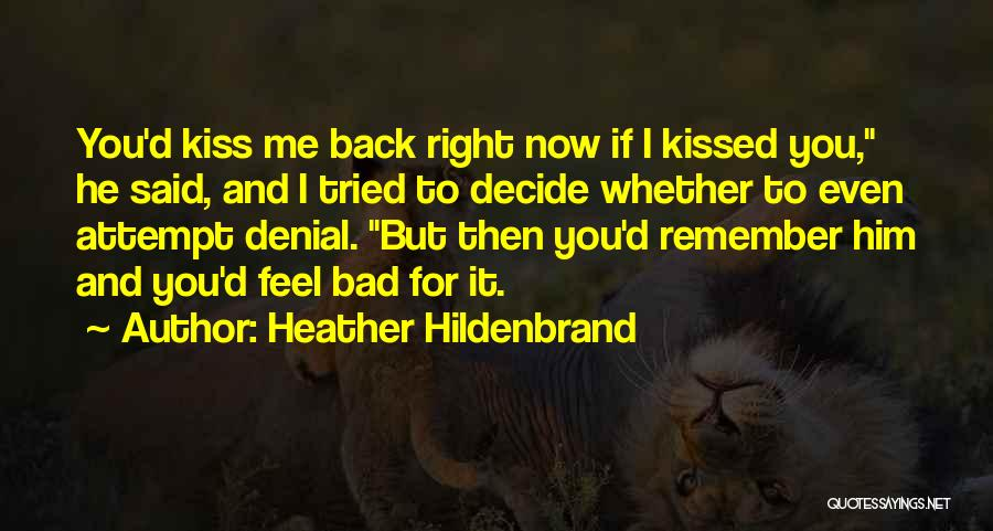 I Feel Bad Now Quotes By Heather Hildenbrand