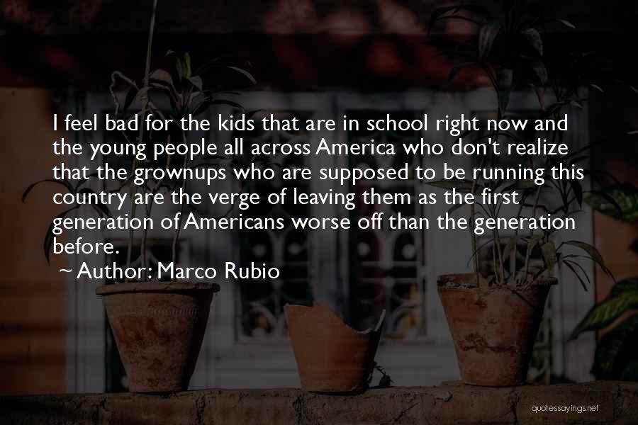 I Feel Bad Now Quotes By Marco Rubio