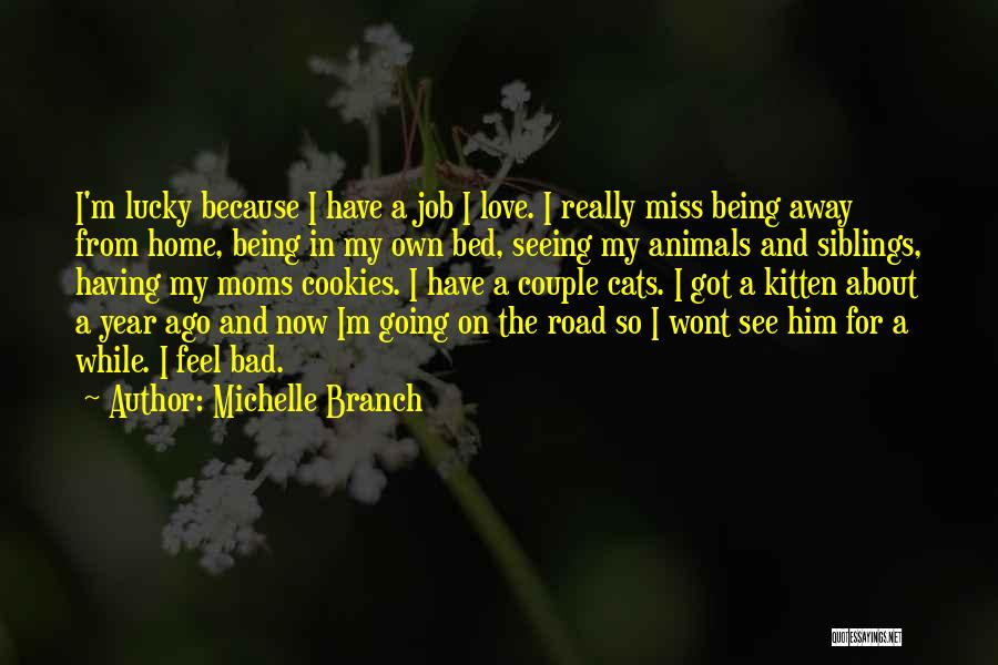 I Feel Bad Now Quotes By Michelle Branch