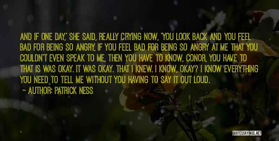 I Feel Bad Now Quotes By Patrick Ness