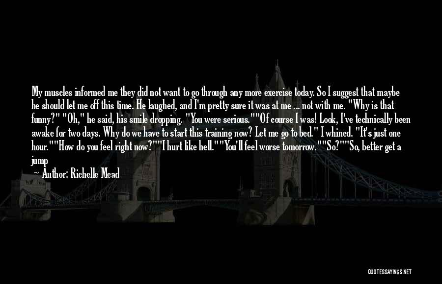 I Feel Bad Now Quotes By Richelle Mead