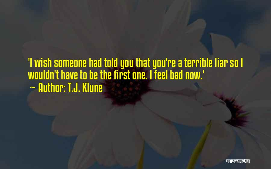 I Feel Bad Now Quotes By T.J. Klune